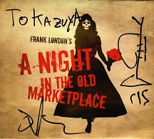 20170512_Frank London_A Night In The Old Marketplace.jpg