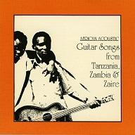 AFRICAN ACOUSTIC GUITAR SONGS FROM TANZANIA, ZAMBIA & ZAIRE.jpg