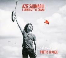Aziz Sahmaoui & University of Gnawa  POETIC TRANCE.jpg