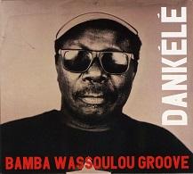 Bamba Wassoulou Groove  DANKÉLÉ.jpg