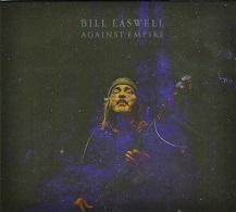 Bill Laswell  AGAINST EMPIRE.jpg