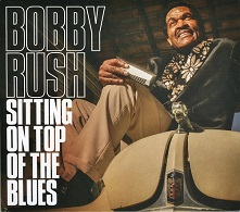 Bobby Rush  Sitting On Top Of The Blues.jpg