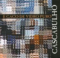 Cascabulho  É CACO DE VIDRO PURO.jpg