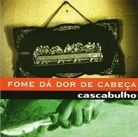 Cascabulho  FOME DÁ DOR DE CABEÇA.jpg