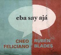 Cheo Feliciano & Ruben Blades  EBA SAY AJA.JPG