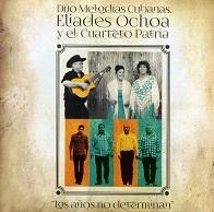 Dúo Melodías Cubanas, Eliades Ochoa Y El Cuarteto Patria.jpg