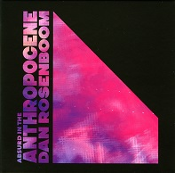 Dan Rosenboom  ABSURD IN THE ANTHROPOCENE.jpg