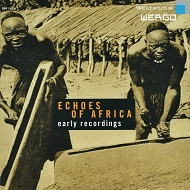 ECHOES OF AFRICA  EARLY RECORDINGS 1930s–1950s.jpg
