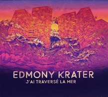 Edmony Krater  J'AI TRAVERSÉ LA MER.jpg