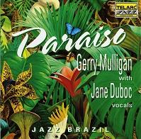 Gerry Mulligan with Jane Duboc  PARAISO.jpg
