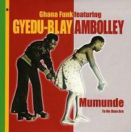 Gyedu-Blay Ambolley  MUMUNDE - FA NO DEM ARA.JPG
