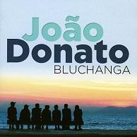 Joao Donato  BLUCHANGA.jpg