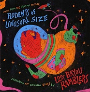 Lost Bayou Ramblers  RODENTS OF UNUSUAL SIZE.jpg