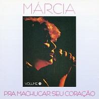 Márcia  PRÁ MACHUCAR SEU CORAÇÃO VOLUME 1.jpg