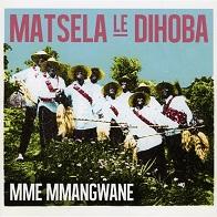 Matsela Le Dihoba.jpg