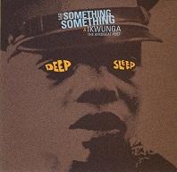 Mr Something Something & Ikwunga  DEEP SLEEP.jpg