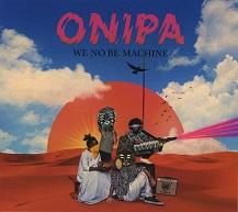 Onipa  WE NO BE MACHINE.jpg