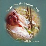Paulo Sérgio Santos Trio  GARGALHADA.jpg