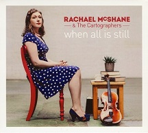 Rachael McShane & The Cartographers  WHEN ALL IS STILL.jpg