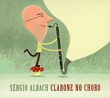 Sérgio Albach  CLARONE NO CHORO.jpg
