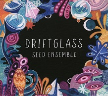 SEED Ensemble  DRIFTGLASS.jpg