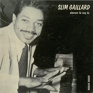 Slim Gaillard Wherever He May Be.jpg