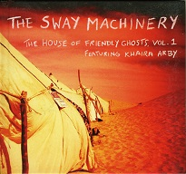 The Sway Machinery  THE HOUSE OF FRIENDLY GHOSTS, VOL.1 FEATURING KHAIRA ARBY.jpg