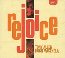 Tony Allen, Hugh Masekela  REJOICE.jpg